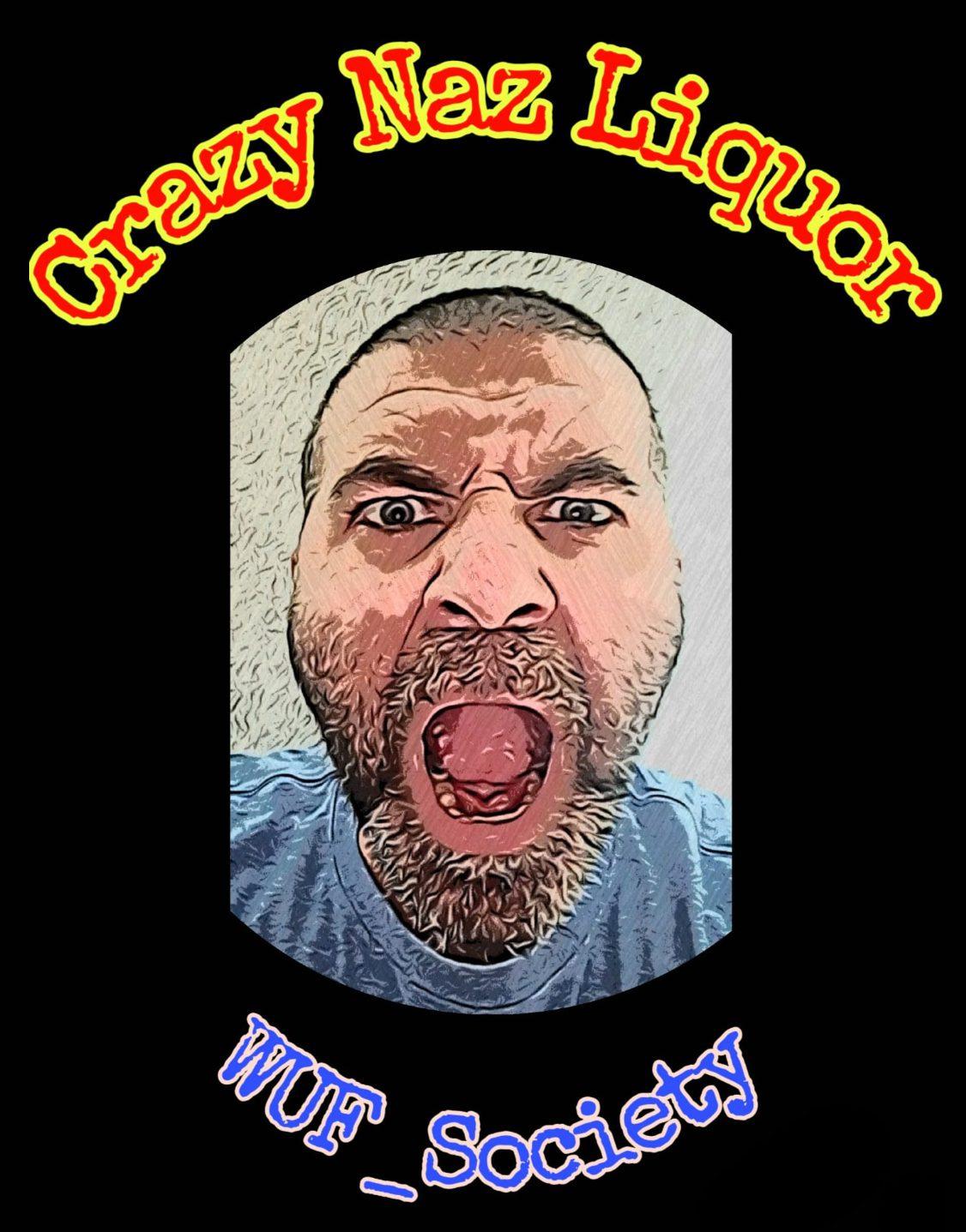 Crazy Naz Liquor